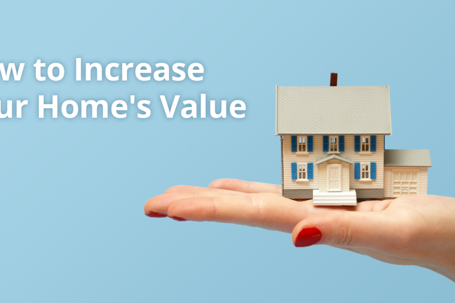 How to increase the value of your home?